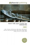 NBC - Agnes F. Vandome, John McBrewster, Sam B Miller II