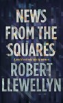 News From the Squares - Robert Llewellyn