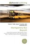 Montgomery Bus Boycott - Frederic P. Miller, Agnes F. Vandome, John McBrewster