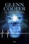 El último día - Glenn Cooper
