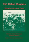 The Italian Diaspora: Migration Across the Globe - George E. Pozzetta