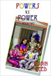 Powers vs. Power Book Two - Robin M. Reed