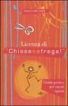 """Licenza di """"Chissenefrega!"""" - Elena Orlandi"""