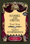 Hansel and Gretel Vocal Score - Engelbert Humperdinck