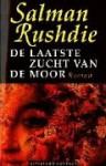 De laatste zucht van de Moor - Salman Rushdie, Eugène Dabekaussen, Tilly Maters