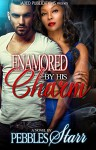 Enamored by his Charm - Pebbles Starr