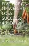 FIVE HABITS OF WEIGHT LOSS SUCCESS: 4th Edition: PLUS FIVE SKILLS & TOOLS TO HELP TAKE IT OFF AND KEEP IT OFF! (WORKBOOK) (THE HEALTHY PRODUCTIVE LIFE Book 1) - Jasmine Petersen, TS Petersen, DS Gleason