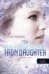The Iron Daughter-Vashercegnő (Vastündérek #2) - Julie Kagawa