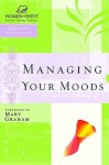 Managing Your Moods (Women of Faith Study Guide Series) - Thomas Nelson Publishers