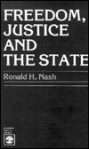 Freedom, Justice and the State - Ronald H. Nash