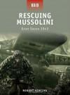 Rescuing Mussolini - Gran Sasso 1943 (Raid) - Robert Forczyk, Howard Gerrard