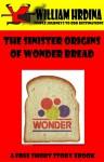 The Sinister Origins of Wonder Bread - William Hrdina