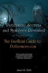 Pottermore Secrets and Mysteries Revealed: The Unofficial Guide to Pottermore.com - Jason R. Rich