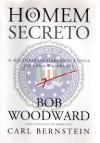 O Homem Secreto - Bob Woodward, Maria Filomena Duarte