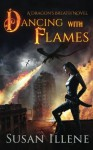 Dancing with Flames: A Dragon's Breath Novel (Volume 2) - Susan Illene