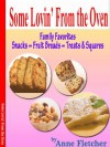 Some Lovin' From the Oven Family Favorites:Snacks ~ Fruit Breads ~ Treats & Squares - Anne Fletcher