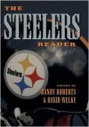 The Steelers Reader - Randy Roberts, Randy Roberts