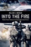 Into the Fire: Medal of Honor Citations from Special Operational Forces - William Morgan