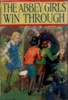 The Abbey Girls Win Through - Elsie J. Oxenham