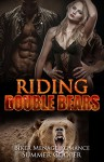 First Time: Riding Double Bears: Bikers Shifter Romance (Werebears Virgin Romance Short Stories) (First time, Menage, Shifter, Threesome, Bikers, Bear, Shapeshifter, Romantic Comedy) - Summer Cooper