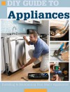 DIY Guide to Appliances: Installing & Maintaining Your Major Appliances - Steve Willson