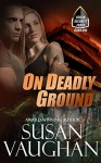 On Deadly Ground (Devlin Security Force Book 1) - Susan Vaughan