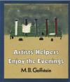 Artists' Helpers Enjoy The Evenings - M.B. Goffstein