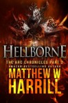 Hellborne (The ARC Chronicles) (Volume 2) - Matthew W Harrill