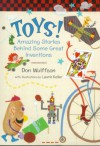 Toys!: Amazing Stories Behind Some Great Inventions - Don Wulffson, Laurie Keller