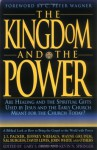 The Kingdom and the Power - Gary S. Greig, Kevin N. Springer, C. Peter Wagner