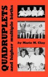 Quadruplets and Higher Multiple Births (Clinics in Developmental Medicine (Mac Keith Press)) - Marie M. Clay