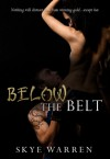 Below The Belt - Skye Warren