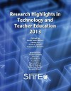 Research Highlights in Technology and Teacher Education 2013 - Leping Liu, David C Gibson, Cleborne D. Maddux