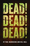 Dead! Dead! Dead! - Paul Mannering, Bill Ball