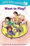 Want to Play? (Confetti Kids) - Shirley Ng-benitez, Paula Yoo