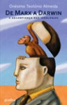 De Marx a Darwin: A Desconfiança das Ideologias - Onésimo Teotónio Almeida