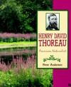 Henry David Thoreau: American Naturalist - Peter Anderson