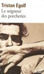 Le Seigneur des porcheries - Tristan Egolf, Rémy Lambrechts