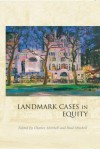 Landmark Cases in Equity - Charles Mitchell