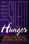 Silent Hunger: A Biblical Approach to Overcoming Compulsive Eating and Overweight - Judy Wardell Halliday