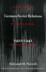 Pariahs, Partners, Predators: German-Soviet Relations, 1922-1941 - Aleksandr M. Nekrič