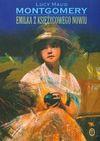 Emilka z księżycowego Nowiu - Lucy Maud Montgomery, Grzybowska Ryszarda