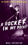 A Rocket in My Pocket: The Hipster's Guide to Rockabilly Music - Max Decharne, Dcharn