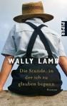 Die Stunde, in der ich zu glauben begann - Wally Lamb, Norbert Möllemann, Charlotte Breuer