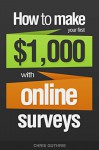 How To Make Your First $1,000 With Online Surveys - Chris Guthrie