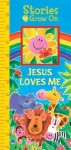 Stories to Grow On: Jesus Loves Me - Publications International Ltd., Virginia Ragland Biles