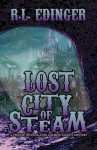 Lost City of Steam: A Private Investigator Andrew Knight Mystery - R L Edinger