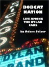 Bobcat Nation: Life Among the Dylan Fans - Adam Selzer