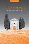 Tuscan Spaces: Literary Constructions of Space - University of Toronto Press