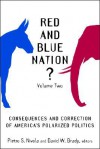Red and Blue Nation? Volume 2: Consequences and Correction of America's Polarized Politics - Pietro Nivola